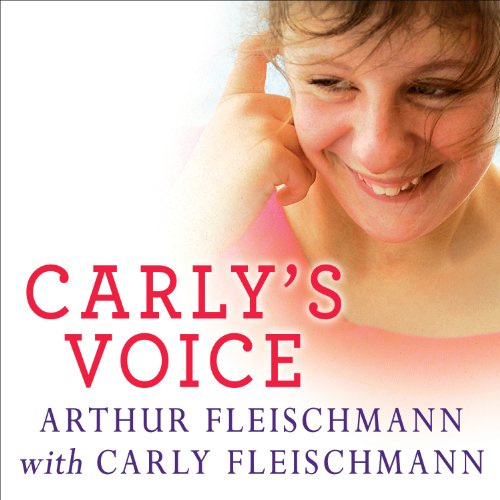 Carly's Voice: Breaking Through Autism cover