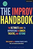 img - for The Improv Handbook: The Ultimate Guide to Improvising in Comedy, Theatre, and Beyond (Performance Books) book / textbook / text book