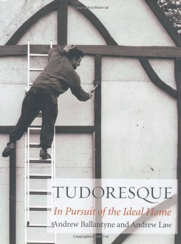 Tudor Style House - Tudoresque: In Pursuit of the Ideal Home