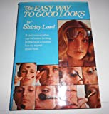 The Easy Way to Good Looks, Shirley Lord, 0690007639