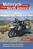 Search : Motorcycle Journeys Through North America: A guide for choosing and planning unforgettable motorcycle journeys
