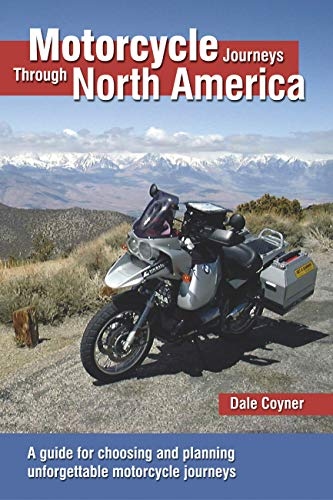 Motorcycle Journeys Through North America: A guide for choosing and planning unforgettable motorcycle journeys (Outline Map Of North And South America)