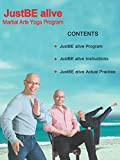 JustBE alive Martial Arts Yoga Program