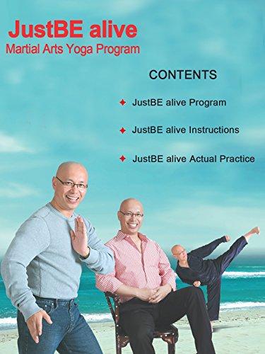JustBE alive Martial Arts Yoga Program by