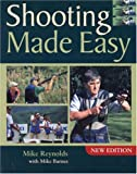 Shooting Made Easy, Mike Reynolds and Mike Barnes, 1861268599