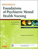 Varcarolis' Foundations of Psychiatric Mental Health Nursing : A Clinical Approach, Halter, Margaret Jordan and Varcarolis, Elizabeth M., 1455753580
