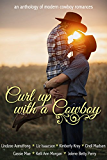 Curl Up With A Cowboy: A Boxed Set of Modern Cowboy Romance Novellas