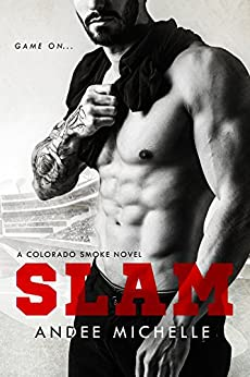 Slam: A Colorado Smoke Novel by [Michelle, Andee]