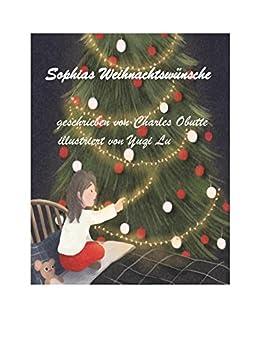 sophias weihnachtsw nsche buch weihnachten f r kinder serie 1 german edition