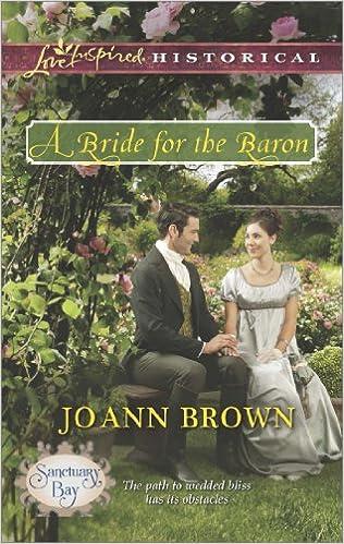 Kostenlos es ebook herunterladen A Bride for the Baron (Mills & Boon Love Inspired Historical) (Sanctuary Bay, Book 3) B00HAJG4C2 by Jo Ann Brown auf Deutsch DJVU