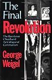 The Final Revolution, George Weigel, 0195166647