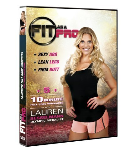FIT AS A PRO - Five 10-minute Full Body Workouts with Lauren Sesselmann