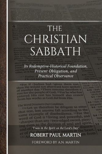 - The Christian Sabbath: Its Redemptive-Historical Foundation, Present Obligation, and Practical Observance