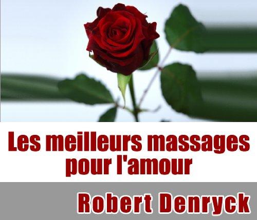 E.b.o.o.k Comment éveiller le désir de votre partenaire par les massages. (French Edition)<br />E.P.U.B