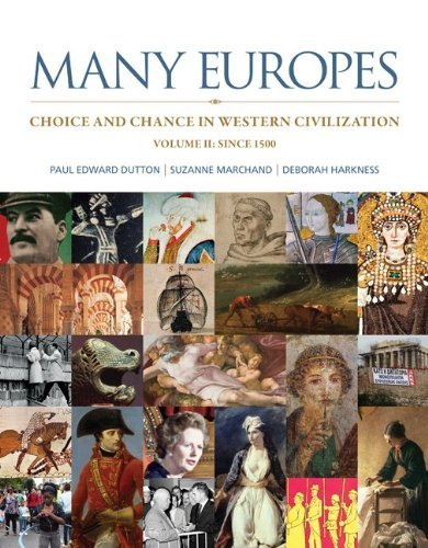 Book cover from Many Europes: Volume II: Choice and Chance in Western Civilization Since 1500 by Paul Edward Dutton