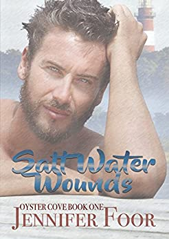 Salt Water Wounds (Oyster Cove Series Book 1) by [Foor, Jennifer]