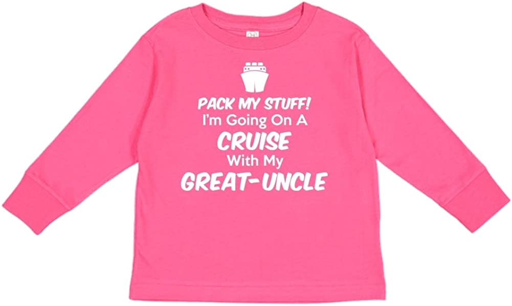 Pack My Stuff Im Going On A Cruise with My Great-Uncle Toddler//Kids Long Sleeve T-Shirt