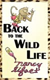 Back to the Wild Life, Nancy Lifset, 0978841778