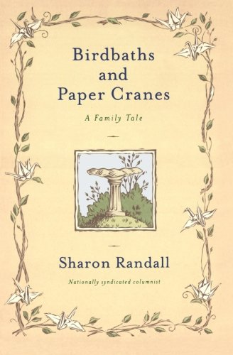 Birdbaths and Paper Cranes: A Family Tale ()