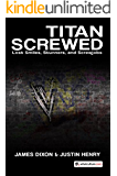 Titan Screwed: Lost Smiles, Stunners, and Screwjobs