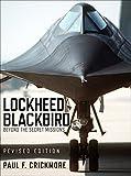 Lockheed Blackbird: Beyond the Secret Missions (Revised Edition)