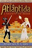 Crônicas de Atlântida: O tabuleiro dos deuses (Portuguese Edition)