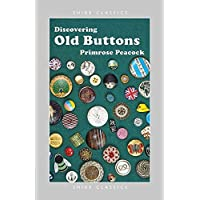 Discovering Old Buttons (Shire Discovering)