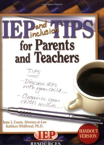 IEP and Inclusion Tips for Parents and Teachers Handout Version by Anne I. Eason, Kathleen Whitbread unknown Edition [Paperback(2006)] ebook