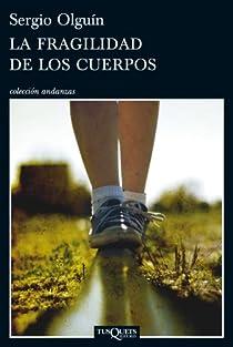 La fragilidad de los cuerpos par Sergio Olguín