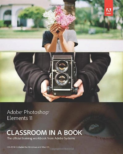 Adobe Photoshop Elements 11 Classroom in a Book by Adobe