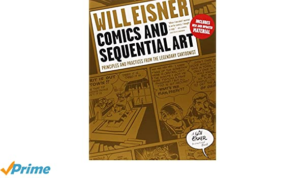 Comics and Sequential Art: Principles and Practices from the ...