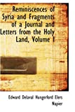 Reminiscences of Syria and Fragments of a Journal and Letters from the Holy Land, Edwar Delaval Hungerford Elers Napier, 0559729553