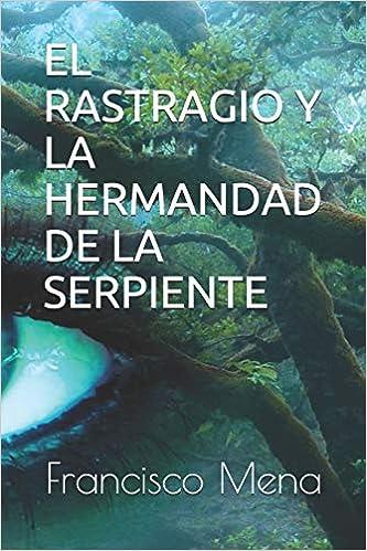 Descargar Libro Mas Oscuro El Rastragio Y La Hermandad De La Serpiente Directa PDF