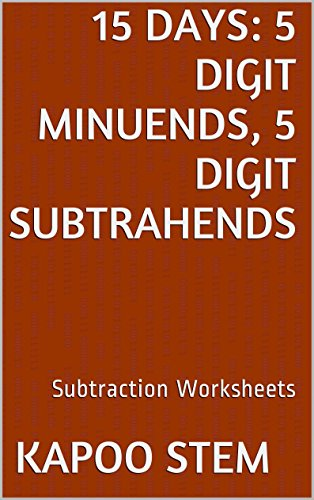 15 Subtraction Worksheets with 5-Digit Minuends, 5-Digit Subtrahends: Math Practice Workbook (15 Days Math Subtraction - A What Is Card Card The Number Gift On
