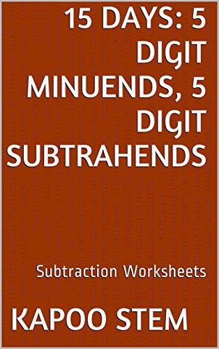 15 Subtraction Worksheets with 5-Digit Minuends, 5-Digit Subtrahends: Math Practice Workbook (15 Days Math Subtraction - Vouchers Available Gift