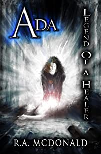 Ada Legend Of A Healer by R.A McDonald ebook deal