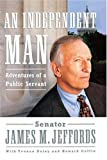 An Independent Man, James M. Jeffords, 1416575197