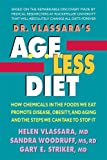 Dr. Vlassara's AGE-Less Diet: How a Chemical in the Foods We Eat Promotes Disease, Obesity, and Aging and the Steps We Can Take to Stop It