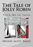 img - for The Tale of Jolly Robin (Tuck-Me-In Tales) book / textbook / text book