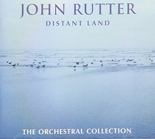 - Rutter: Distant Land - The Orchestral Collection