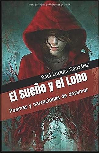 El Sueño y el Lobo: Poemas y narraciones de desamor ...
