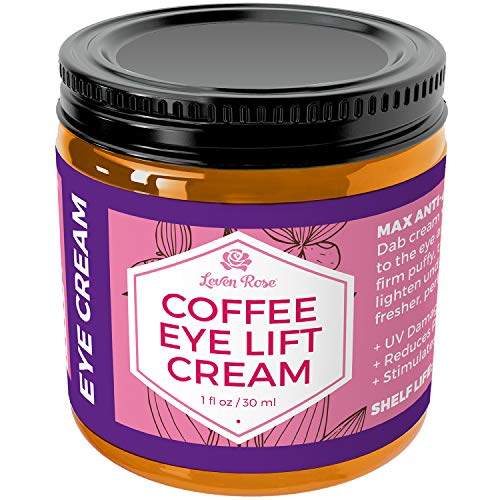Coffee Eye Lift Cream by Leven Rose 100% Natural, Reduces Puffiness, Brightens Tired Eyes & Dark Circles, Anti Aging, Firming, Collagen Building, Deep Hydrating Wrinkle Creme 1 oz (Best Eye Cream To Brighten Dark Circles)