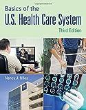 Kyпить Basics of the U.S. Health Care System на Amazon.com