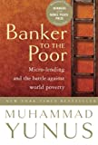 Banker to the Poor, Muhammad Yunus, 1586481983
