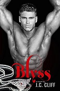 BLYSS: The Blyss Trilogy - book 1 by [J. C. Cliff]