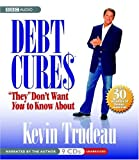 Debt Cures ''They'' Don't Want You to Know About