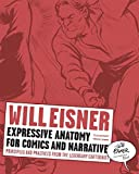 Expressive Anatomy for Comics and Narrative: Principles and Practices from the Legendary Cartoonist (Will Eisner Library (Hardcover))