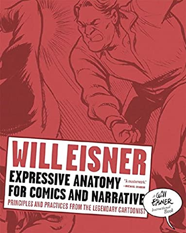 Expressive Anatomy for Comics and Narrative: Principles and Practices from the Legendary Cartoonist (Will Eisner Library - Sequential Art