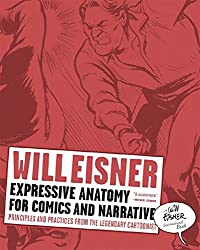 Expressive Anatomy for Comics and Narrative: Principles and Practices from the Legendary Cartoonist (Will Eisner Instructional Books)