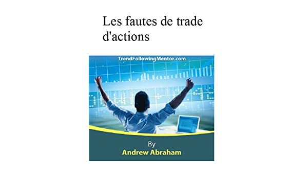 Les fautes de trade dactions (Trend Following Mentor ...